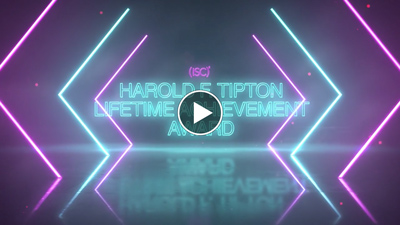 (ISC)² Harold F. Tipton Lifetime Achievement Award Thumbnail