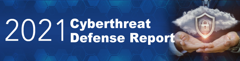 Cyberthreat Defense Report