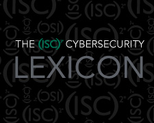 The (ISC)² Cybersecurity Lexicon
