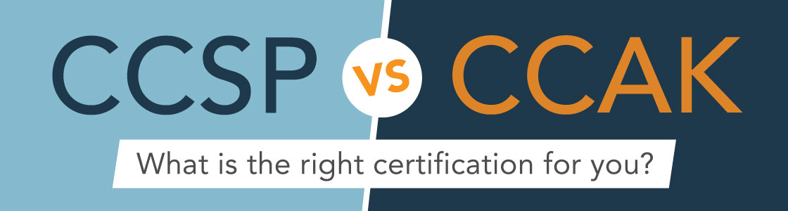 CCSP vs. CCAK Certificate: What Are the Distinctions?