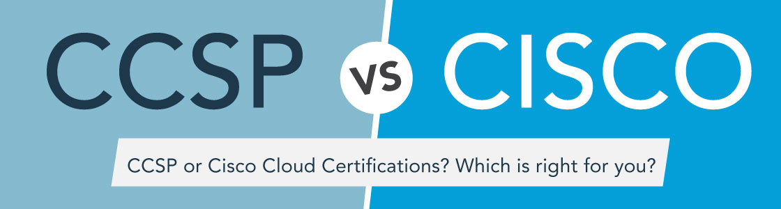 CCSP vs. CCNA and CCNP Data Center: What Are the Key Differences?