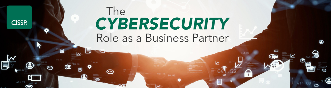 The Cybersecurity Role as a Business Partner